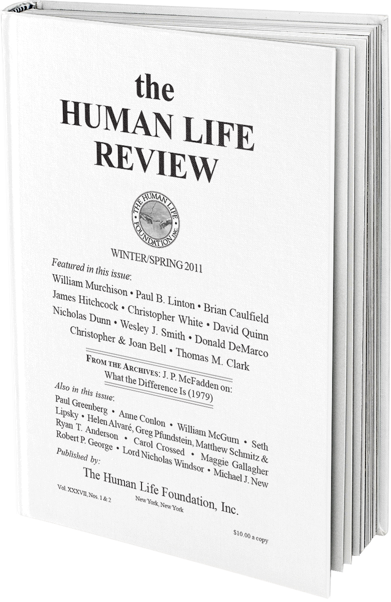 The Human Life Review Winter Spring 2011 The Human Life Review